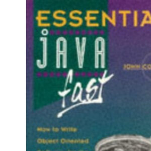 Essential Java Fast: How to Write Object Oriented Software for the Internet in Java (Essential Series)