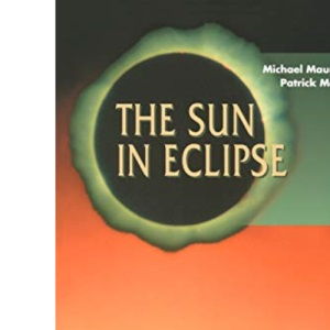 The Sun in Eclipse (Patrick Moore's Practical Astronomy Series)