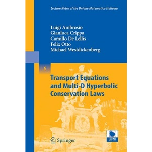 Transport Equations and Multi-D Hyperbolic Conservation Laws (Lecture Notes of the Unione Matematica Italiana)