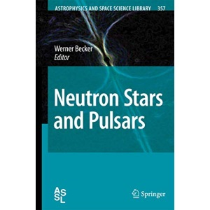 Neutron Stars and Pulsars (Astrophysics and Space Science Library)