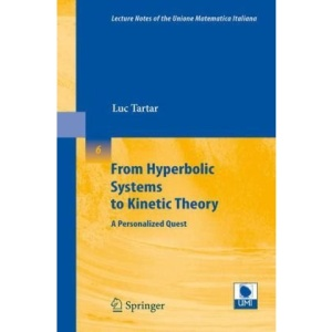 From Hyperbolic Systems to Kinetic Theory: A Personalized Quest (Lecture Notes of the Unione Matematica Italiana)