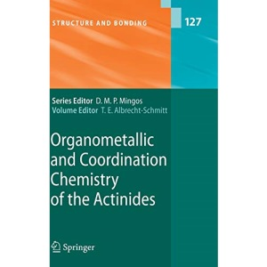 Organometallic and Coordination Chemistry of the Actinides (Structure and Bonding)