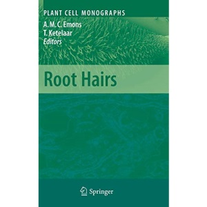 Root Hairs: 12 (Plant Cell Monographs)