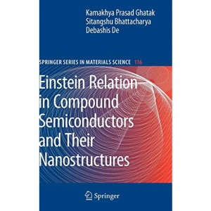 Einstein Relation in Compound Semiconductors and Their Nanostructures (Springer Series in Materials Science): 116