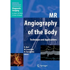 MR Angiography of the Body: Technique and Clinical Applications (Medical Radiology / Diagnostic Imaging)