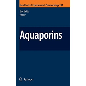 Aquaporins: Preliminary Entry 1500 (Handbook of Experimental Pharmacology)
