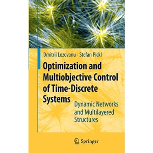 Optimization and Multiobjective Control of Time-Discrete Systems: Dynamic Networks and Multilayered Structures