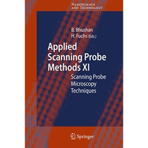 Applied Scanning Probe Methods XI: Scanning Probe Microscopy Techniques: No. 11 (NanoScience and Technology)