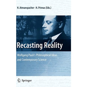 Recasting Reality: Wolfgang Pauli's Philosophical Ideas and Contemporary Science