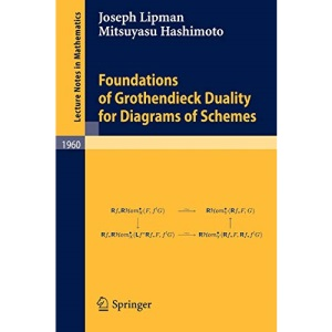 Foundations of Grothendieck Duality for Diagrams of Schemes: 1960 (Lecture Notes in Mathematics)