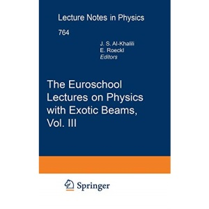 The Euroschool Lectures on Physics with Exotic Beams, Vol. III: v. 3 (Lecture Notes in Physics)