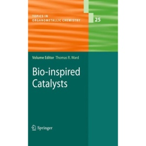 Bio-inspired Catalysts: 25 (Topics in Organometallic Chemistry)
