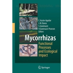 Mycorrhizas - Functional Processes and Ecological Impact