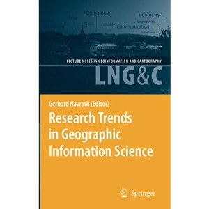 Research Trends in Geographic Information Science (Lecture Notes in Geoinformation and Cartography)