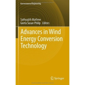 Advances in Wind Energy Conversion Technology (Environmental Science and Engineering / Environmental Engineering)