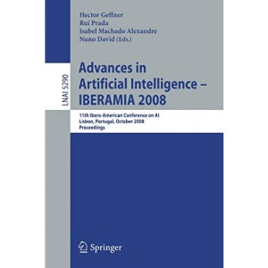 Advances in Artificial Intelligence - IBERAMIA 2008: 11th Ibero-American Conference on AI, Lisbon, Portugal, October 14-17, 2008. Proceedings (Lecture ... / Lecture Notes in Artificial Intelligence)