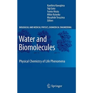 Water and Biomolecules: Physical Chemistry of Life Phenomena (Biological and Medical Physics, Biomedical Engineering)