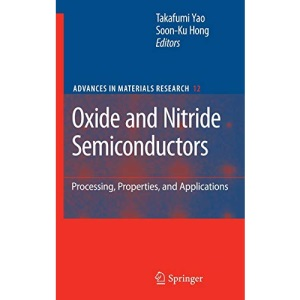 Oxide and Nitride Semiconductors: Processing, Properties, and Applications (Advances in Materials Research)