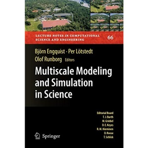 Multiscale Modeling and Simulation in Science: 66 (Lecture Notes in Computational Science and Engineering)