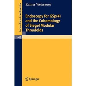 Endoscopy for GSp(4) and the Cohomology of Siegel Modular Threefolds (Lecture Notes in Mathematics)