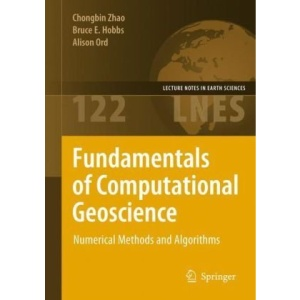 Fundamentals of Computational Geoscience: Numerical Methods and Algorithms (Lecture Notes in Earth Sciences)