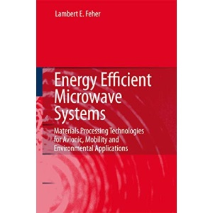 Energy Efficient Microwave Systems: Materials Processing Technologies for Avionic, Mobility and Environmental Applications