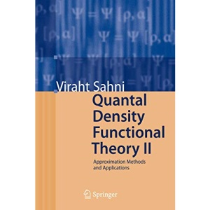 Quantal Density Functional Theory II: Approximation Methods and Applications: Pt. 2
