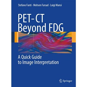PET-CT Beyond FDG: A Quick Guide to Image Interpretation