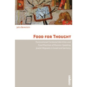 Food for Thought: Transnational Contested Identities and Food Practices of Russian-speaking Jewish Migrants in Israel and Germany