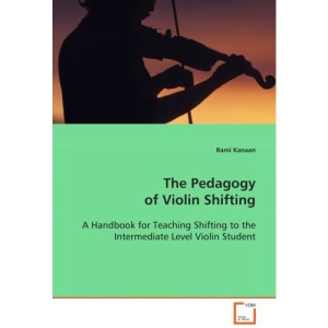 The Pedagogy of Violin Shifting: A Handbook for Teaching Shifting to the Intermediate  Level Violin Student