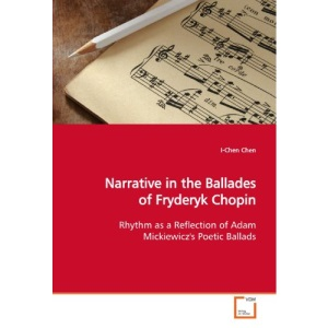 Narrative in the Ballades of Fryderyk Chopin: Rhythm as a Reflection of Adam Mickiewicz's Poetic Ballads