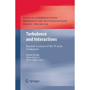 Turbulence and Interactions: Keynote Lectures of the TI 2006 Conference (Notes on Numerical Fluid Mechanics and Multidisciplinary Design)