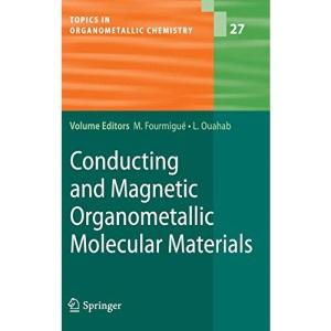 Conducting and Magnetic Organometallic Molecular Materials: 27 (Topics in Organometallic Chemistry)