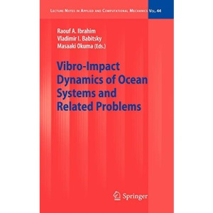 Vibro-Impact Dynamics of Ocean Systems and Related Problems (Lecture Notes in Applied and Computational Mechanics)