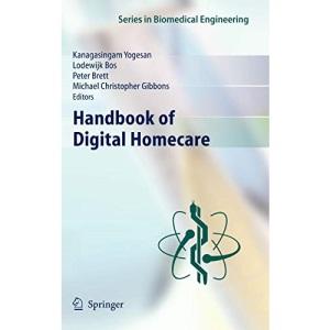 Handbook of Digital Homecare (Series in Biomedical Engineering)