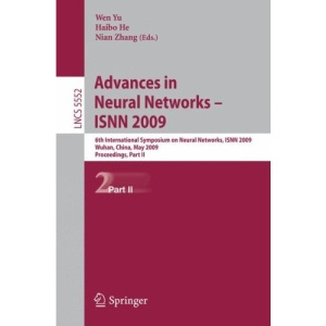 Advances in Neural Networks - ISNN 2009: 6th International Symposium on Neural Networks, ISNN 2009 Wuhan, China, May 26-29, 2009 Proceedings, Part II: ... Computer Science and General Issues)