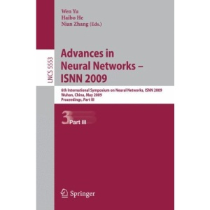 Advances in Neural Networks - ISNN 2009: 6th International Symposium on Neural Networks, ISNN 2009 Wuhan, China, May 26-29, 2009 Proceedings, Part III ... Computer Science and General Issues)