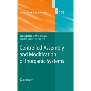 Controlled Assembly and Modification of Inorganic Systems: 133 (Structure and Bonding)