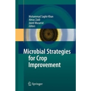 Microbial Strategies for Crop Improvement