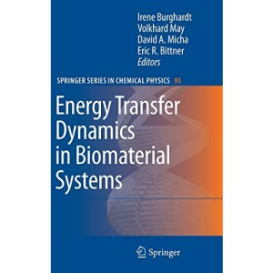 Energy Transfer Dynamics in Biomaterial Systems (Springer Series in Chemical Physics)