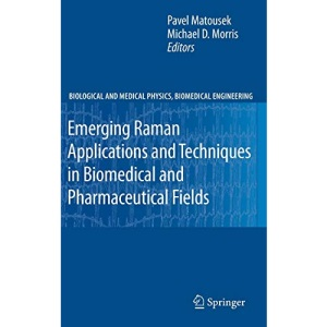 Emerging Raman Applications and Techniques in Biomedical and Pharmaceutical Fields (Biological and Medical Physics, Biomedical Engineering)