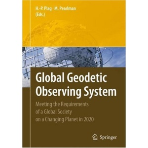 Global Geodetic Observing System: Meeting the Requirements of a Global Society on a Changing Planet in 2020
