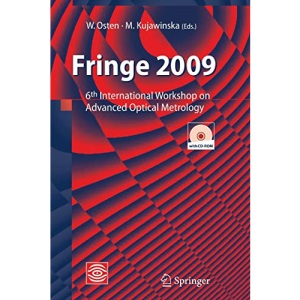 Fringe 2009: 6th International Workshop on Advanced Optical Metrology [With CDROM]