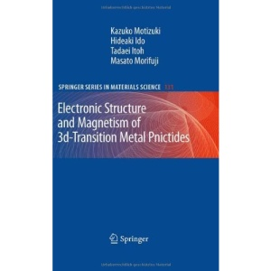 Electronic Structure and Magnetism of 3d-Transition Metal Pnictides (Springer Series in Materials Science)