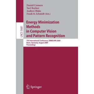 Energy Minimization Methods in Computer Vision and Pattern Recognition: 7th International Conference, EMMCVPR 2009, Bonn, Germany, August 24-27, 2009, ... Vision, Pattern Recognition, and Graphics)