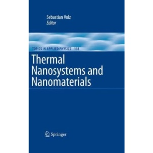 Thermal Nanosystems and Nanomaterials (Topics in Applied Physics)