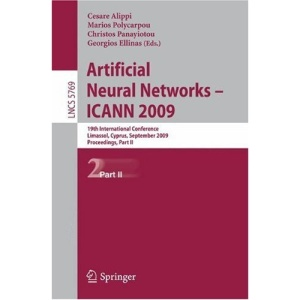 Artificial Neural Networks - ICANN 2009: 19th International Conference, Limassol, Cyprus, September 14-17, 2009, Proceedings, Part II: 19th ... Computer Science and General Issues)