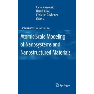 Atomic-Scale Modeling of Nanosystems and Nanostructured Materials (Lecture Notes in Physics)