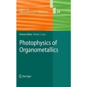 Photophysics of Organometallics: 29 (Topics in Organometallic Chemistry)