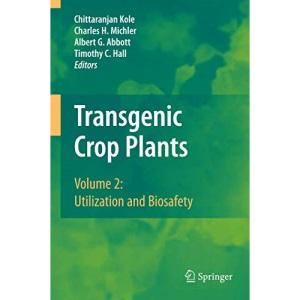 Transgenic Crop Plants: Volume 2: Utilization and Biosafety: 02